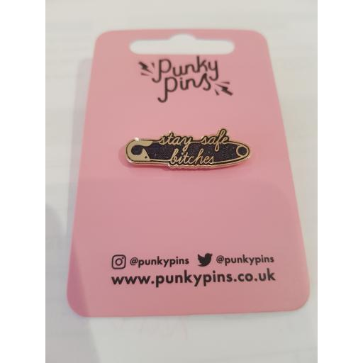 Punky pins - 'Stay safe bitches'